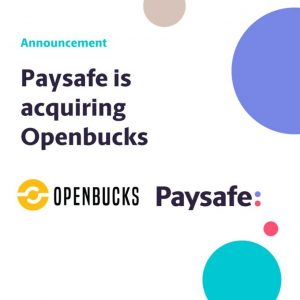 Paysafe Announce Openbucks Acquisition In US Push