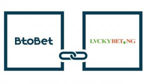 BtoBet Links-Up With Luckybet For Deepened Nigerian Presence