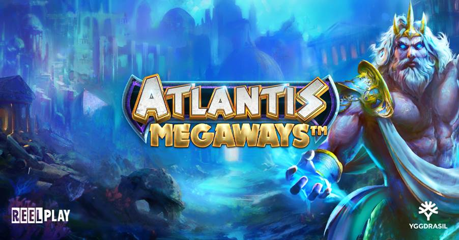 Yggdrasil Adds Atlantis Megaways™ In Collaboration With ReelPlay