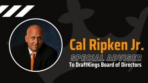 DraftKings Hire Cal Ripken Jr As Special Advisor