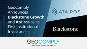 GeoComply Signs Minority Investment Deal With Blackstone Growth And Atairos