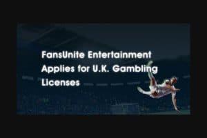 FansUnite Subsidiaries File For UK Gambling License