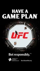 UFC Latest To Support AGA's Have A Game Plan. Bet Responsibly.