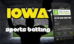 Iowa Sportsbooks Took Advantage Of March Madness And Remote Registration