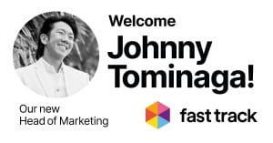 Fast Track Boost Senior Management Team With Johnny Tominaga