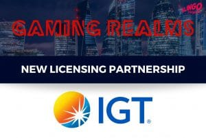 Gaming Realms Signs IGT Licensing Deal For European And US Expansion