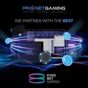 Pronet Praise 'Proven Cross Channel Vertical' Adding EvenBet's Online Poker