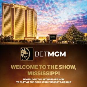BetMGM Launch Mobile App At Gold Strike Casino Resort Mississippi