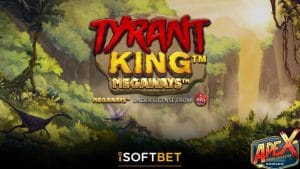 iSoftBet Release First Title Tyrant King Megaways™ In New Apex Predator Series